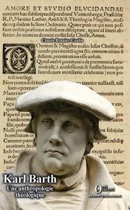 Claude Brunier-Coulin - Karl Barth - Une anthropologie théologique.