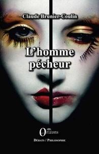 Claude Brunier-Coulin - L'homme pécheur.