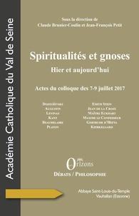 Claude Brunier-Coulin et Jean-François Petit - Spiritualités et gnoses - Hier et aujourd'hui.