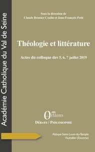 Claude Brunier-Coulin et Jean-François Petit - Théologie et littérature - Actes du colloque des 5, 6, 7 juillet 2019, Académie Catholique du Val de Seine.