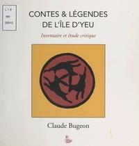 Claude Bugeon - Contes et légendes traditionnels de l'Île d'Yeu (croyances et rituels) : tradition fictive des légendes islaises.