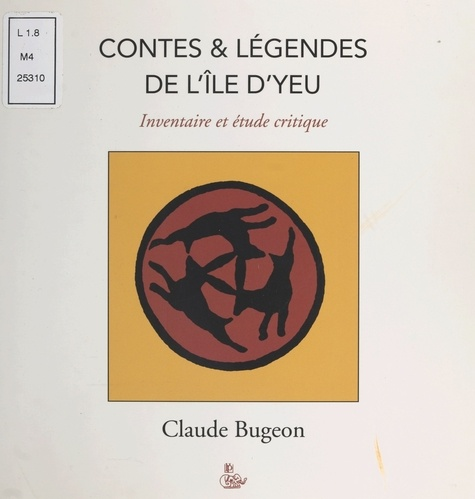 Contes et légendes traditionnels de l'Île d'Yeu (croyances et rituels) : tradition fictive des légendes islaises