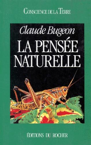 Claude Bugeon - La pensée naturelle.