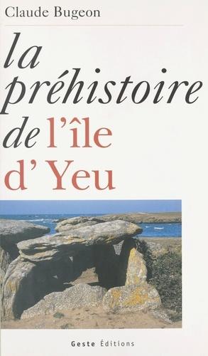 La Préhistoire de l'île d'Yeu