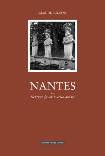 Claude Bugeon - Nantes ou Neptune favorise celui qui va.