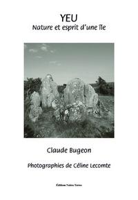 Claude Bugeon - Yeu - Nature & esprit d'une île.