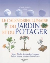 Claude Bureaux et Paolo Cadorin - Le calendrier lunaire du jardin et du potager.