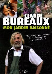 Claude Bureaux - Mon jardin raisonné.