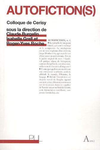 Autofiction(s). Colloque de Cerisy 2008