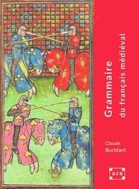 Claude Buridant - Grammaire du français médiéval (XIe-XIVe siècles).