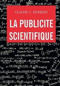 Claude C. Hopkins - La publicité scientifique.