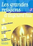 Claude Cachin et Odon Vallet - Les grandes religions d'aujourd'hui.