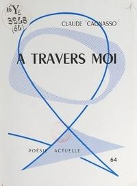 Claude Cagnasso et Jean Poilvet le Guenn - À travers moi.