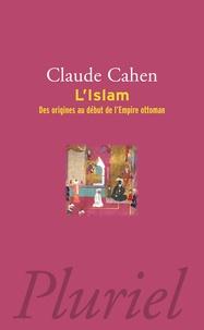 L'islam- Des origines au début de l'empire Ottoman - Claude Cahen  