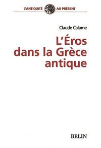 Claude Calame - L'Éros dans la Grèce antique.