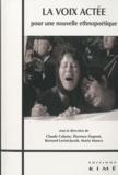 Claude Calame et Florence Dupont - La voix actée - Pour une nouvelle ethnopoétique.