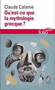 Claude Calame - Qu'est-ce que la mythologie grecque ?.