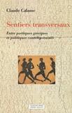 Claude Calame - Sentiers transversaux - Entre poétiques grecques et politiques contemporaines.
