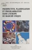 Claude Cambus et  Conseil Economique et Social - Prospective, planification et programmation dans l'Europe du marché unique - Séance du 10 mai 1994.