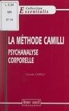Claude Camilli - La méthode Camilli - Psychanalyse corporelle.