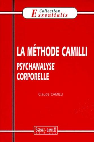 La méthode Camilli. Psychanalyse corporelle