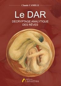 Claude Camilli - Le DAR - Décryptage Analytique des Rêves.
