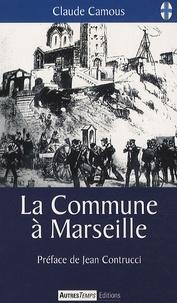 Claude Camous - La Commune à Marseille.