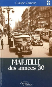 Claude Camous - Marseille des années 30.