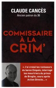 Claude Cancès - Commissaire à la Crim'.