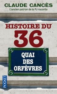 Claude Cancès - Histoire du 36 quai des orfèvres.