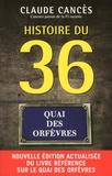 Claude Cancès - Histoire du 36, Quai des Orfèvres.