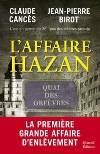 Claude Cancès et Jean-Pierre Birot - L'affaire Hazan.