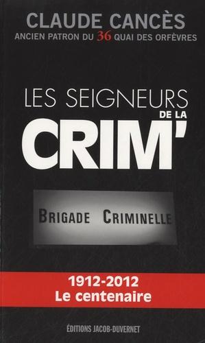 Claude Cancès - Les seigneurs de la crim'.