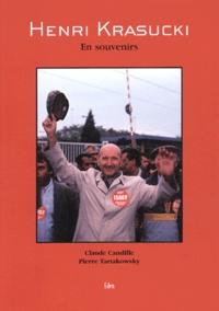 Claude Candille et Pierre Tartakowsky - Henri Krasucki - En souvenirs.