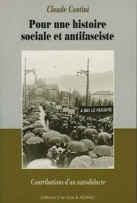 Claude Cantini - Pour une histoire sociale et antifasciste - Contributions d'un autodidacte.