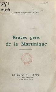 Claude Carbet et Magdeleine Carbet - Braves gens de la Martinique.