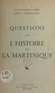 Claude Carbet et Magdeleine Carbet - Questions sur l'histoire de la Martinique.