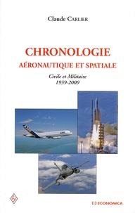 Claude Carlier - Chronologie aéronautique et spatiale civile et militaire (1939-2009).