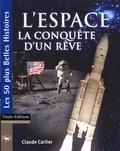 Claude Carlier - L'Espace - La conquête d'un rêve.