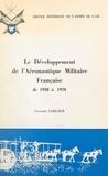 Claude Carlier et Charles Christienne - Le développement de l'aéronautique militaire française de 1958 à 1970 - Thèse pour le Doctorat de 3e cycle présentée à l'université Paul Valéry Montpellier III.