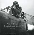 Claude Carlier - Vie et destin des pilotes de guerre.