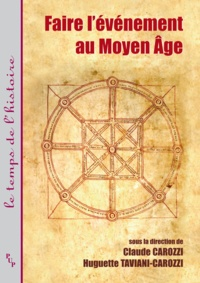 Claude Carozzi et Huguette Taviani-Carozzi - Faire l'événement au Moyen Age.