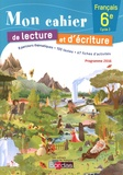 Claude Carpentier et Hélène Lentieul - Mon cahier de lecture et d'écriture Français 6e.