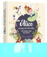 Claude Carré et Héloïse Mab - Alice au pays des merveilles - De l'autre côté du miroir.