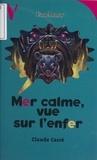 Claude Carré - Mer calme, vue sur l'enfer.