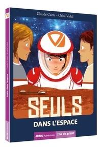 Claude Carré et Oriol Vidal - Seuls dans l'espace.