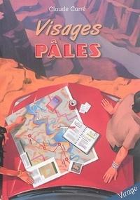 Claude Carré - Visages pâles.