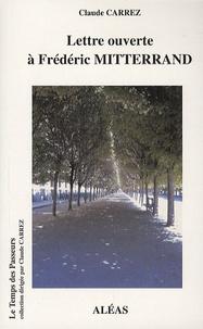 Claude Carrez - Lettre ouverte à Frédéric Mitterrand.