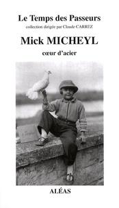 Claude Carrez - Mick Micheyl - Coeur d'acier.
