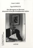 Claude Carrez - Ugo Iannucci, des Baraques au Barreau - Itinéraire d'un fils d'antifasciste italien.